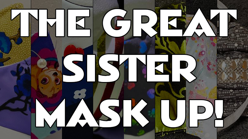 The Great Sister Mask Up